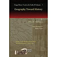 Geography Toward History (Gorgias Historic Travels in the Cradle of Civilization)【洋書】 [並行輸入品]