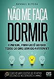 Não Me Faça Dormir. O Manual Para Você Vender Todos os Dias Usando a Internet Português