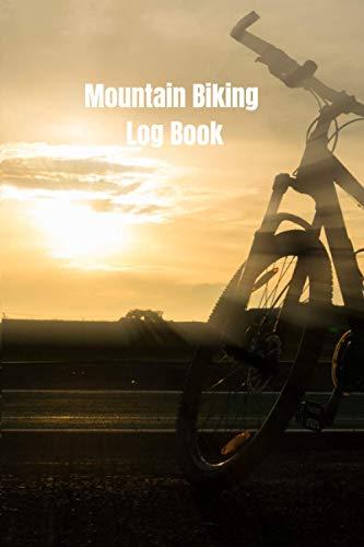 Mountain Biking Log Book: Silhouette of mountain bike in the morning mountain biking books for girls, boys and more. mountain biking books and adventures.