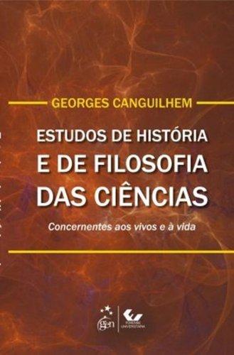 Estudos de História e Filosofia das Ciências: Concernentes aos Vivos e à Vida