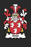 Ryan: Ryan Coat of Arms and Family Crest Notebook Journal (6 x 9 - 100 pages)