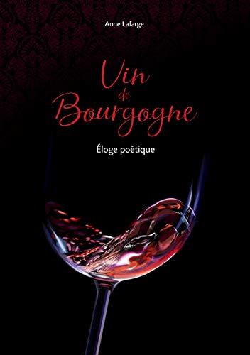 Vin de Bourgogne: Eloge poétique (BOOKS ON DEMAND) (French Edition)