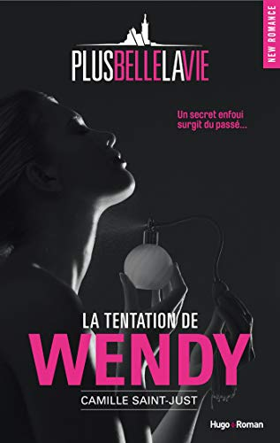 Plus belle la vie - La tentation de Wendy (NEW ROMANCE)