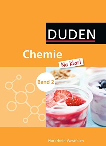 Chemie Na klar! - Gesamtschule/Sekundarschule Nordrhein-Westfalen: Band 2 - Schülerbuch