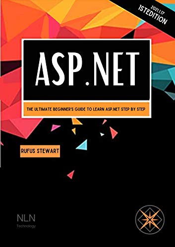 ASP.NET: The Ultimate Beginner's Guide to Learn asp.net Step by Step , 2nd Edition (English Edition)