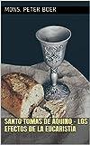 Santo Tomás De Aquino - Los Efectos De La Eucaristía
