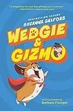 Wedgie & Gizmo