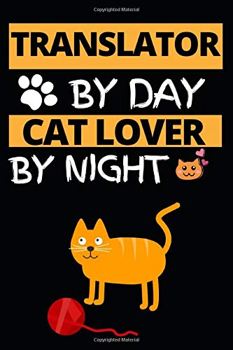 Translator By Day Cat Lover By Night: Notebook Journal For Translators