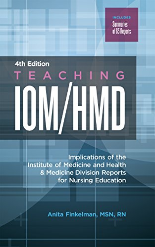 Teaching IOM/HMD: Implications of the Institute of Medicine and Health & Medicine Division Reports for Nursing Education (English Edition)