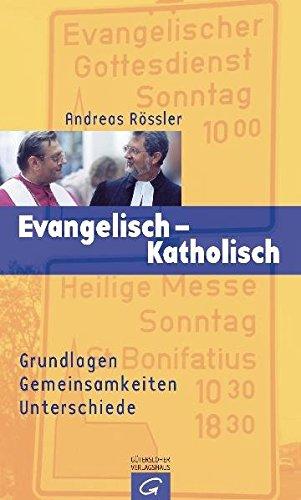 Evangelisch - Katholisch: Grundlagen Gemeinsamkeiten  Unterschiede (Quell Impulse)