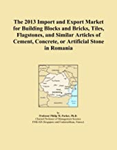 The 2013 Import and Export Market for Building Blocks and Bricks, Tiles, Flagstones, and Similar Articles of Cement, Concrete, or Artificial Stone in Romania