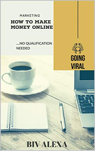 HOW TO MAKE MONEY ONLINE: MAKE MONEY ONLINE WITH NO QUALIFICATION NEEDED (BIV ALEXA Book 1) (English Edition)