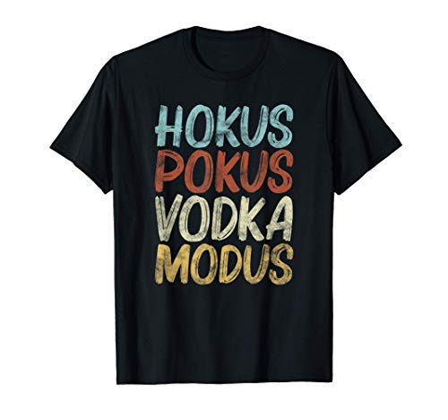 Retro Hokus Pokus Vodka Modus Saufschirt Wodka Sauf Sprüche T-Shirt