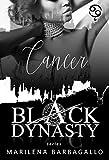 CANCER: Black Dynasty Series #6