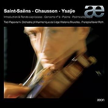 Saint-Saëns: Introduction & Rondo capriccioso, Concerto No. 3 - Chausson: Poème - Ysaÿe: Poème élégiaque