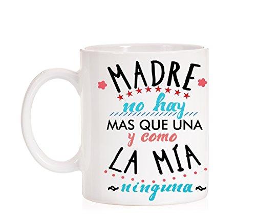 Taza Madre no Hay más Que una y como la mía Ninguna. Taza Regalo para Madres Taza Regalo día de la Madre