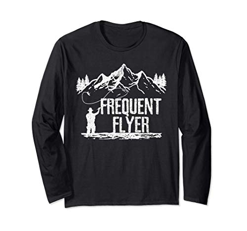 Fly Fishing - Frequent Flyer Funny Trout Fisherman Gift Long Sleeve T-Shirt