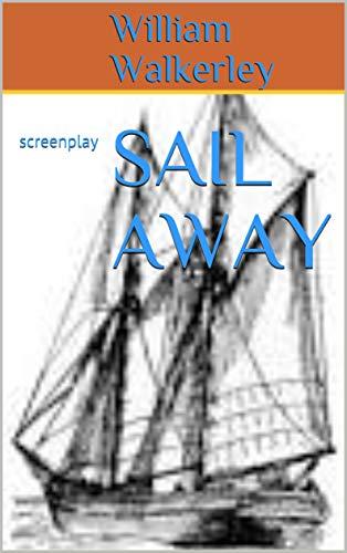 SAIL AWAY: screenplay (English Edition)