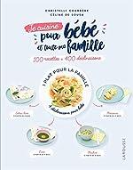 Je cuisine pour bébé et toute ma famille de Christelle Courrege