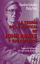 La teoría de la justicia de John Rawls y sus críticos (Filosofía - Filosofía y Ensayo)