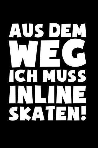 Muss Inline skaten!: Notizbuch / Notizheft für Inline Skates Inliner Aggressive Skates Speedskates A5 (6x9in) liniert mit Linien