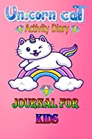 unicorn cat activity Diary journal for kids: a sticker cover unicorn cat Notebook journal for kids age 4-10, Daily Planner,education book,stickers lover .(120p/6,9)