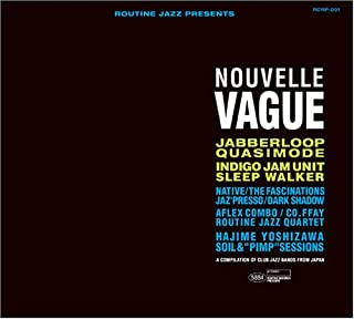 "ROUTINE JAZZ PRESENTS ""NOUVELLE VAGUE"" COMPILE OF JAPANESE CLUB JAZZ BAND"