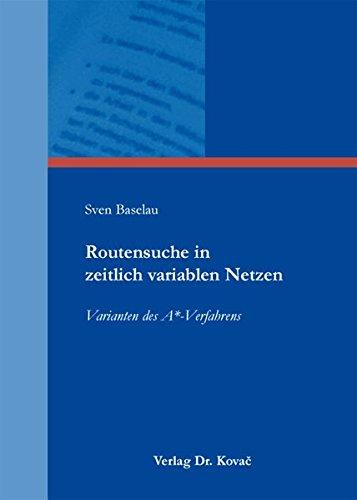 Routensuche in zeitlich variablen Netzen: Varianten des A*-Verfahrens (Studien zur Wirtschaftsinformatik)