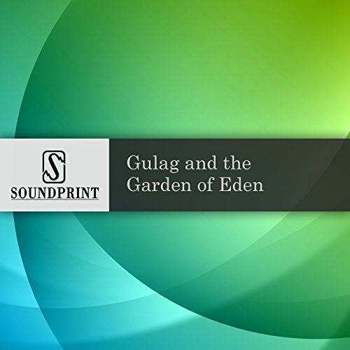Gulag and the Garden of Eden audiobook cover art