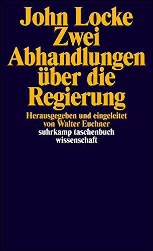 Zwei Abhandlungen über die Regierung (suhrkamp taschenbuch wissenschaft)