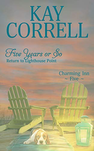 Five Years or So: Return to Lighthouse Point (Charming Inn Book 5)