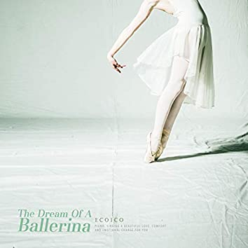 The Dream Of A Ballerina