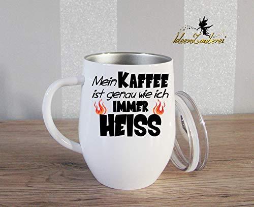 Thermobecher Kaffeebecher mit Spruch und Namen: Mein KAFFEE ist genau wie ich IMMER HEISS, Geschenk, Bürotasse, Tasse mit Namen, Geschenk Kollegen