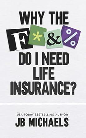 Why the F Do I Need Life Insurance?