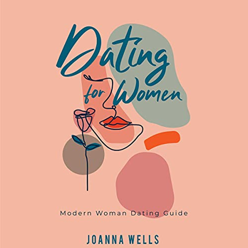 Dating for Women Audiobook By Joanna Wells cover art