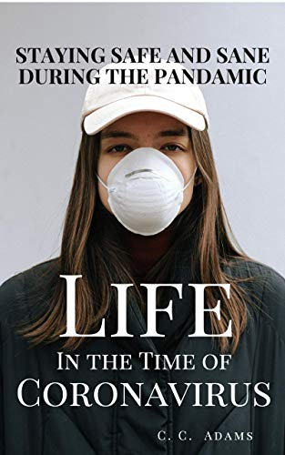 Life in the Time of Coronavirus: Staying Safe and Sane During the Pandemic (English Edition)