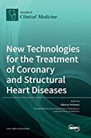New Technologies for the Treatment of Coronary and Structural Heart Diseases