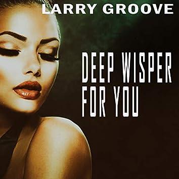 Deep Wisper For You