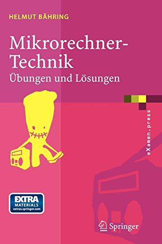 Mikrorechner-Technik: Übungen und Lösungen (eXamen.press) (German Edition)