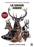 Le grand gibier - Les espèces, la chasse, la gestion
