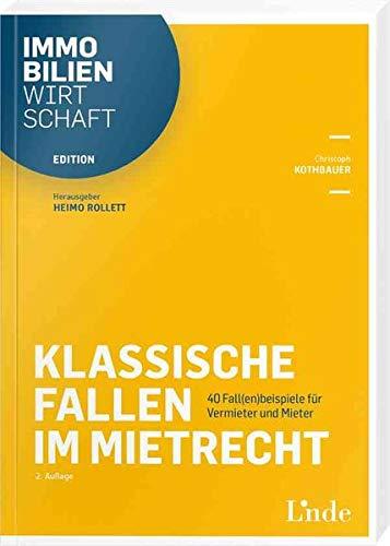 Klassische Fallen im Mietrecht: 40 Fall(en)beispiele für Vermieter und Mieter (Edition Immobilienwirtschaft)