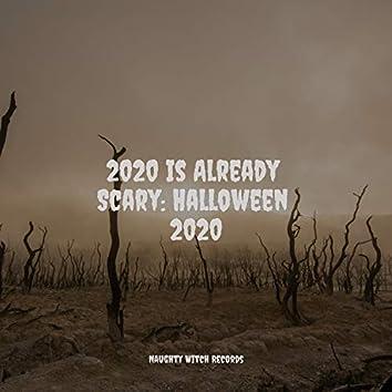2020 Is Already Scary: Halloween 2020
