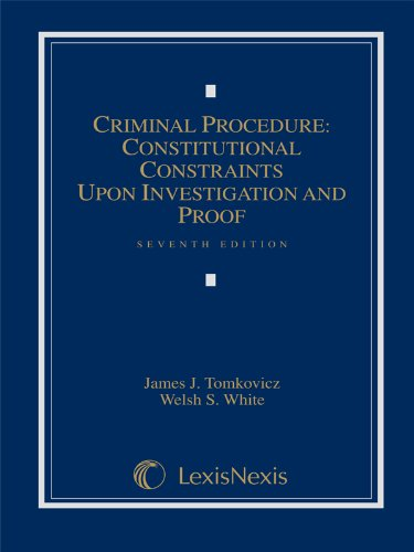 Download Criminal Procedure: Constitutional Constraints upon Investigation and Proof 0769852866