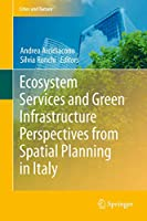 Ecosystem Services and Green Infrastructure: Perspectives from Spatial Planning in Italy (Cities and Nature)