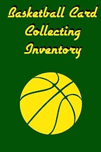Compare Textbook Prices for Basketball Card Collecting Inventory: A Sports Card Tracking Log and Record Book Yellow Green  ISBN 9781671602489 by Inventories, Collection Book