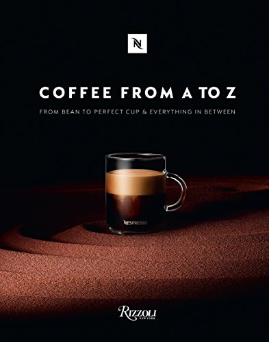 Coffee-From A to Z: From Bean to Perfect Cup and Everything in Between