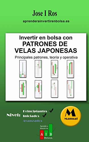 Book's Cover of Invertir en Bolsa con Patrones de Velas Japonesas: Principales patrones, teoría y operativa (Aprender a Invertir en Bolsa) Versión Kindle