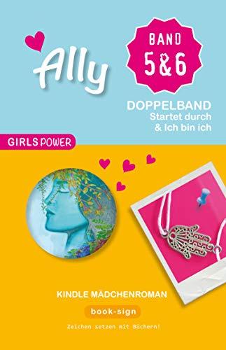 Ally – Doppelband 5 & 6: Kindle Mädchen Roman (GIRLS POWER)