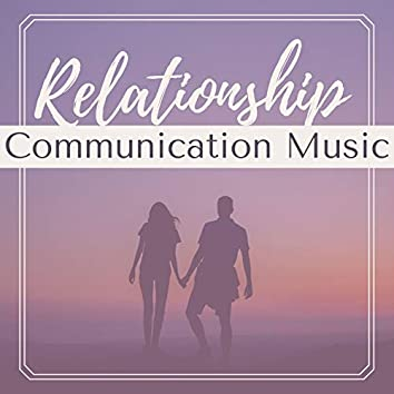 Relationship Communication Music: Relaxing Songs for Couples to Listen Together
