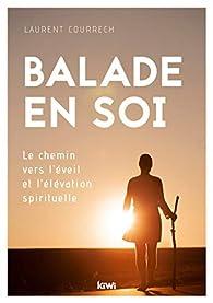 Balade en soi : Le chemin vers l'éveil et l'élévation spirituelle par Laurent Courrech